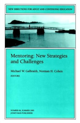 Mentoring: New Strategies and Challenges: New Directions for Adult and Continuing Education