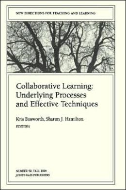 Collaborative Learning: Underlying Processes and Effective Techniques