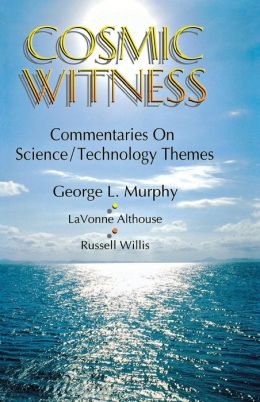 Cosmic Witness: Commentaries on Science-Technology Themes