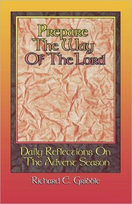 Prepare the Way of the Lord: Reflections on the Advent Season