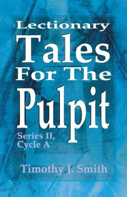 Lectionary Tales for the Pulpit (Cycle A Series)