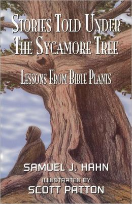 Stories Told under the Sycamore Tree: Bible Plant Object Lessons