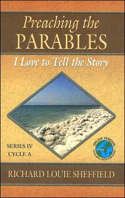 Preaching the Parables: Series IV, Cycle A: I Love to Tell the Story