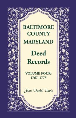 Baltimore County, Maryland Deed Records, 1767-1775