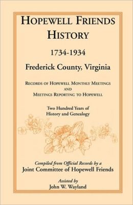 Hopewell Friends History, 1734-1934, Frederick County, Virginia