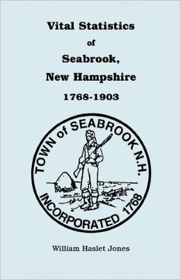 Vital Statistics Of Seabrook, New Hampshire, 1768-1903