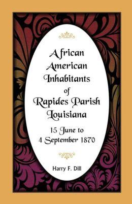 African American Inhabitants of Rapides Parish, Louisiana: 1 June - 4 September 1870