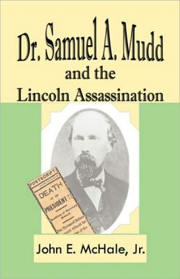 Dr. Samuel A. Mudd And The Lincoln Assassination