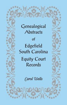 Genealogical Abstracts of Edgefield, SC Equity Court Records