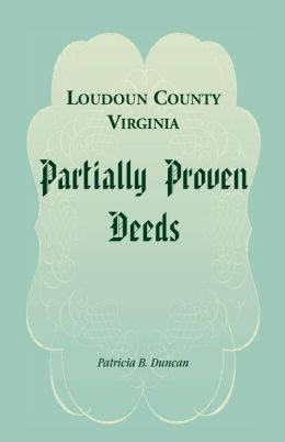 Loudoun County, Virginia Partially Proven Deeds
