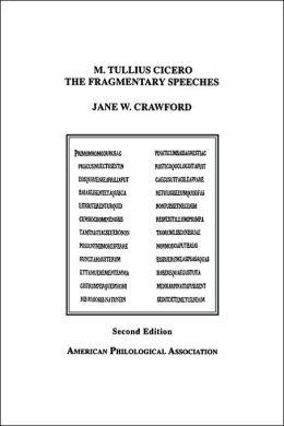 M. Tullius Cicero, the Fragmentary Speeches: An Edition With Commentary