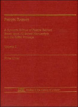 Pesiqta Rabbati: A Synoptic Edition of Pesiqta Rabbati Based upon All Extant Manuscripts and the Editio Princeps