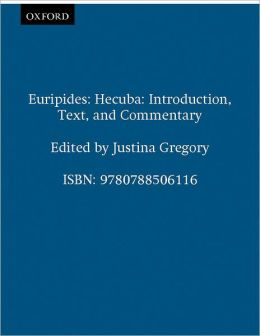 Euripides: Hecuba: Introduction, Text, and Commentary