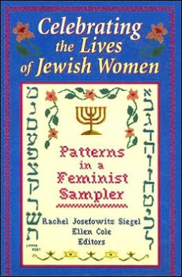 Celebrating the Lives of Jewish Women: Patterns in a Feminist Sampler