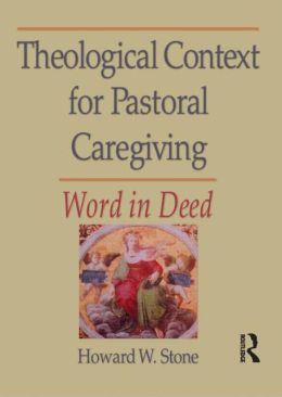 Theological Context for Pastoral Caregiving: Word in Deed