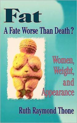 Fat A Fate Worse Than Death?