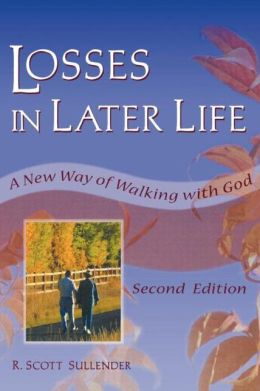 Losses in Later Life: A New Way of Walking with God