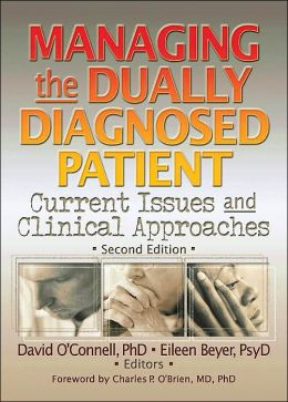 Managing the Dually Diagnosed Patient: Current Issues and Clinical Approaches