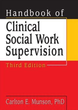 Handbook of Clinical Social Work Supervision,Third Edition