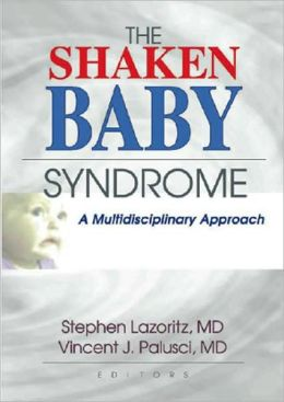 The Shaken Baby Syndrome: A Multidisciplinary Approach