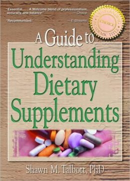 A Guide to Understanding Dietary Supplements: Magic Bullets or Modern Snake Oil?