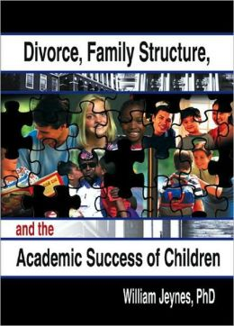 Divorce, Family Structure and the Academic Success of Children