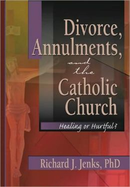 Divorce, Annulments and the Catholic Church: Healing or Hurtful?
