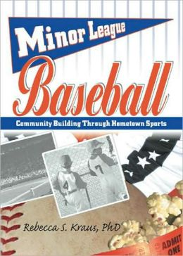 Minor League Baseball: Community Building Through Hometown Sports