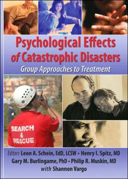 Psychological Effects of Catastrophic Disasters: Group Approaches to Treatment