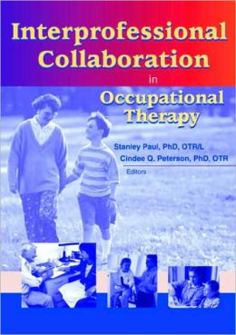 Interprofessional Collaboration in Occupational Therapy