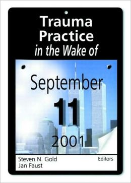 Trauma Practice in the Wake of September 11, 2001