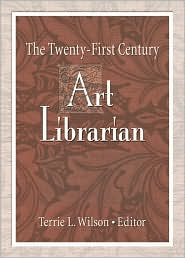 The Twenty-First Century Art Librarian