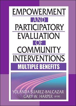Empowerment and Participatory Evaluation of Community Interventions