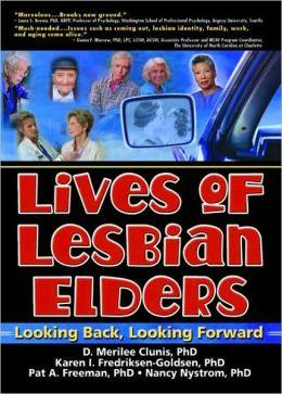 Lives of Lesbian Elders: Looking Back, Looking Forward