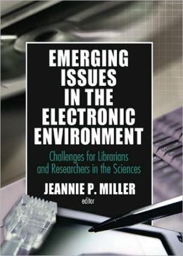 Emerging Issues in the Electronic Environment