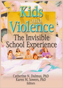 Kids and Violence: The Invisible School Experience