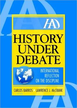 History Under Debate: International Reflection on the Discipline