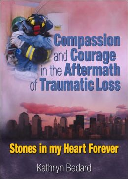 Compassion and Courage in the Aftermath of Traumatic Loss