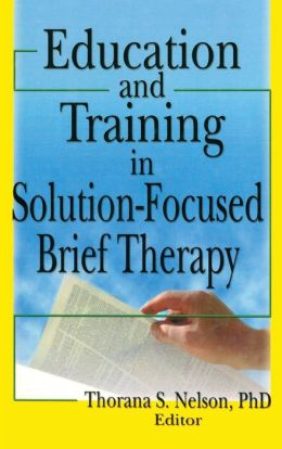 Education and Training in Solution-Focused Brief Therapy