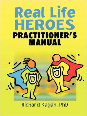Real Life Heroes: Practitioner's Manual
