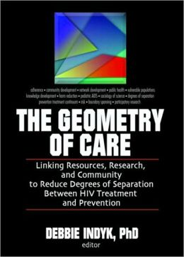 The Geometry of Care: Linking Resources, Research, and Community to Reduce Degrees of Separation Between HIV Treatment and