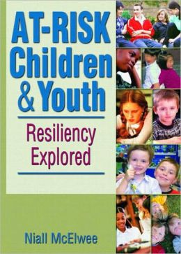 At-Risk Children & Youth: Resiliency Explored