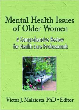 Mental Health Issues of Older Women: A Comprehensive Review for Health Care Professionals
