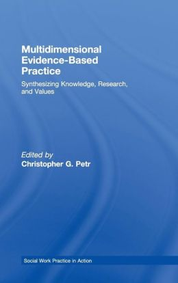 Multidimensional Evidence-Based Practice: Synthesizing Knowledge, Research, and Values