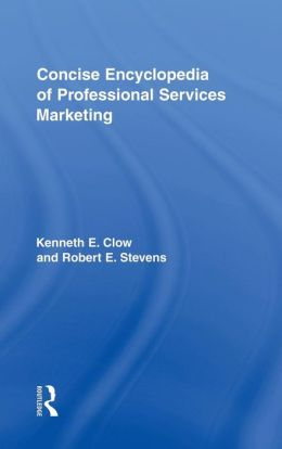 Concise Encyclopedia of Professional Services Marketing (tent.)