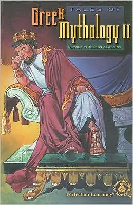 Tales of Greek Mythology II: Retold Timeless Classics