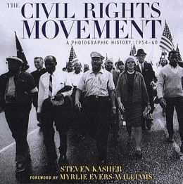 The Civil Rights Movement: A Photographic History, 1954-1968