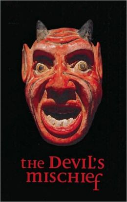 Devil's Mischief: In Which His Own Story Is Told, in Words and Pictures