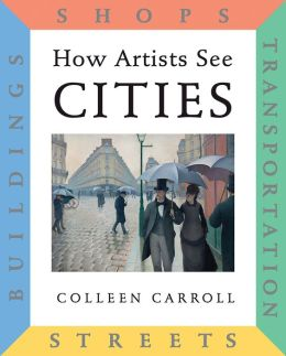 How Artists See Cities: Streets Buildings Shops Transportation