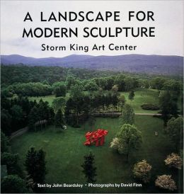 A Landscape For Modern Sculpture: Storm King Art Center